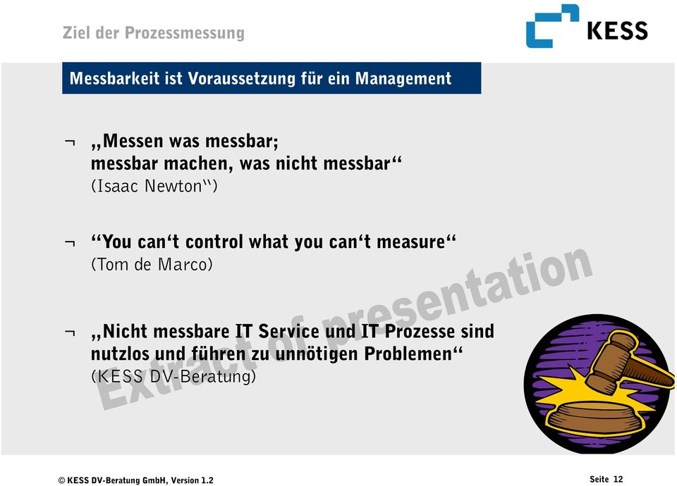 t control what you can t measure (Tom de Marco) Nicht messbare IT Service und