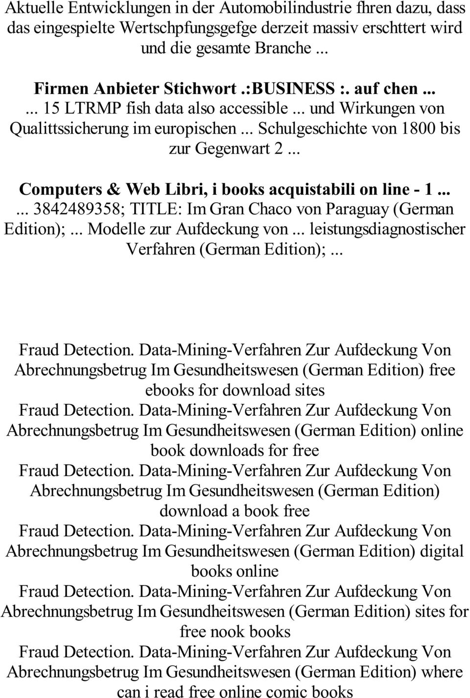 .. Computers & Web Libri, i books acquistabili on line - 1...... 3842489358; TITLE: Im Gran Chaco von Paraguay (German Edition);... Modelle zur Aufdeckung von.