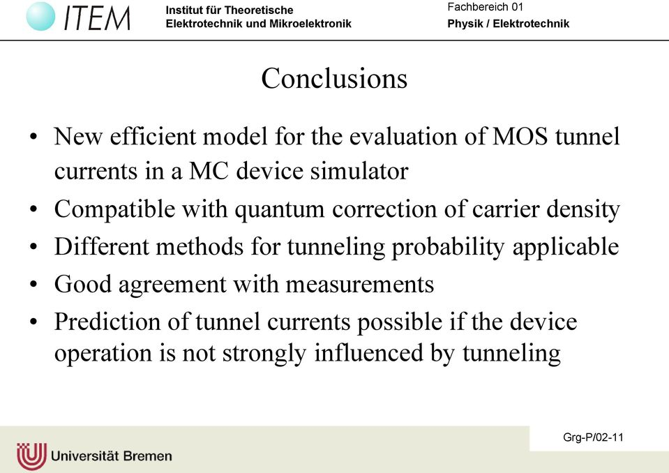 tunneling probability applicable Good agreement with measurements Prediction of tunnel