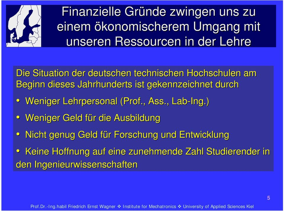 Weniger Lehrpersonal (Prof., Ass., Lab-Ing.