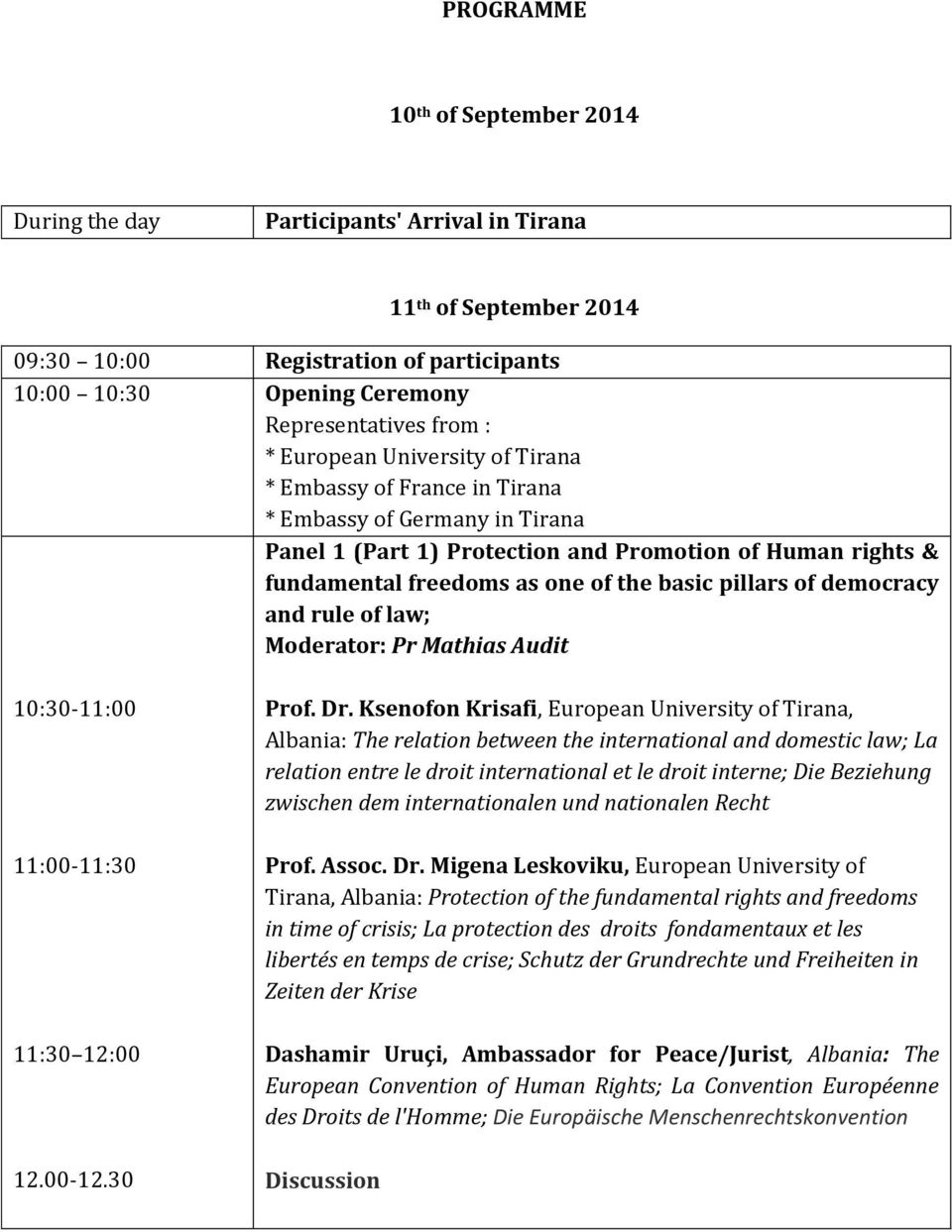of democracy and rule of law; Moderator: Pr Mathias Audit 10:30-11:00 11:00-11:30 11:30 12:00 12.00-12.30 Prof. Dr.