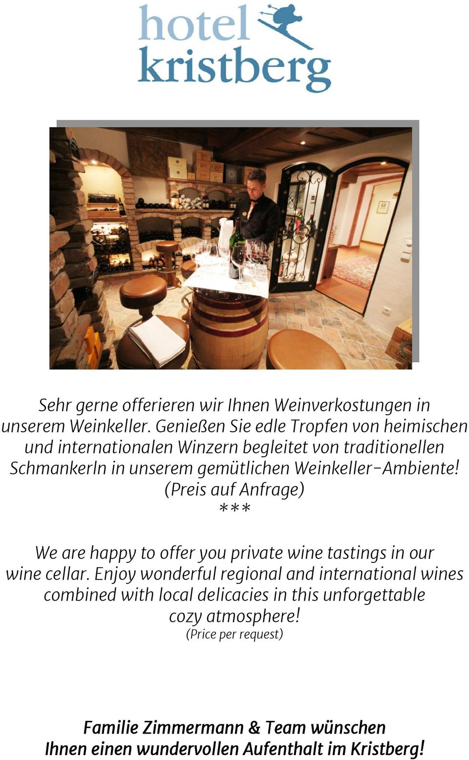 Weinkeller-Ambiente! (Preis auf Anfrage) *** We are happy to offer you private wine tastings in our wine cellar.