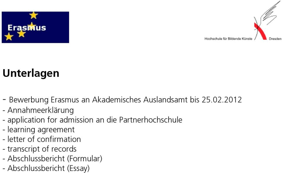 Partnerhochschule - learning agreement - letter of confirmation -