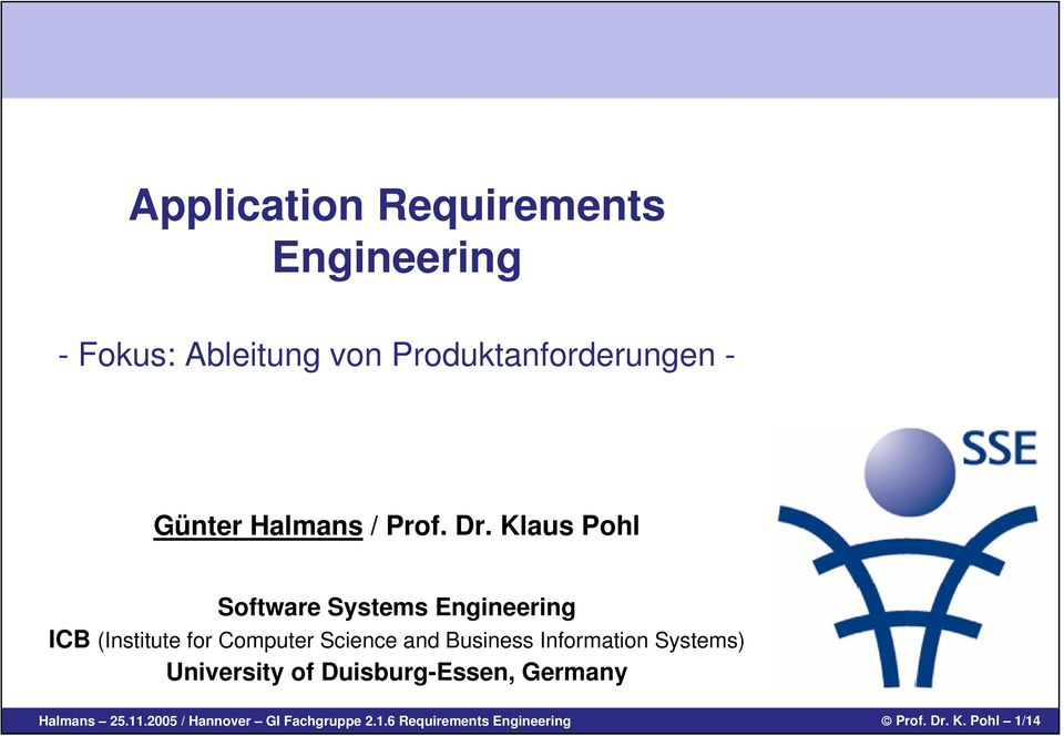 Klaus Pohl Software Systems Engineering ICB (Institute for Computer Science and Business