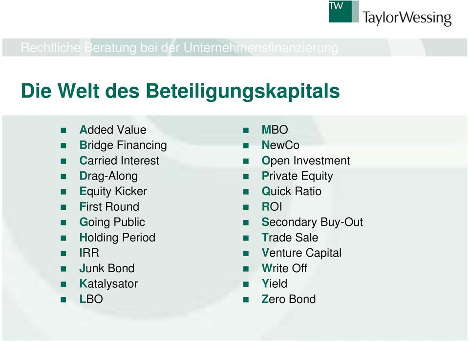 IRR Junk Bond Katalysator LBO MBO NewCo Open Investment Private Equity