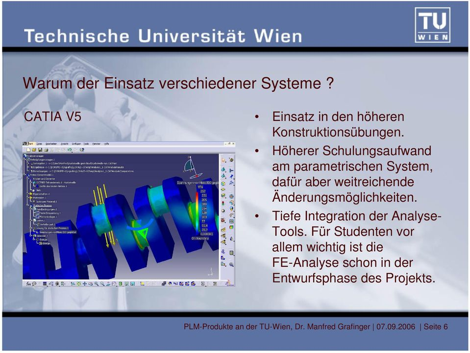 Tiefe Integration der Analyse- Tools.