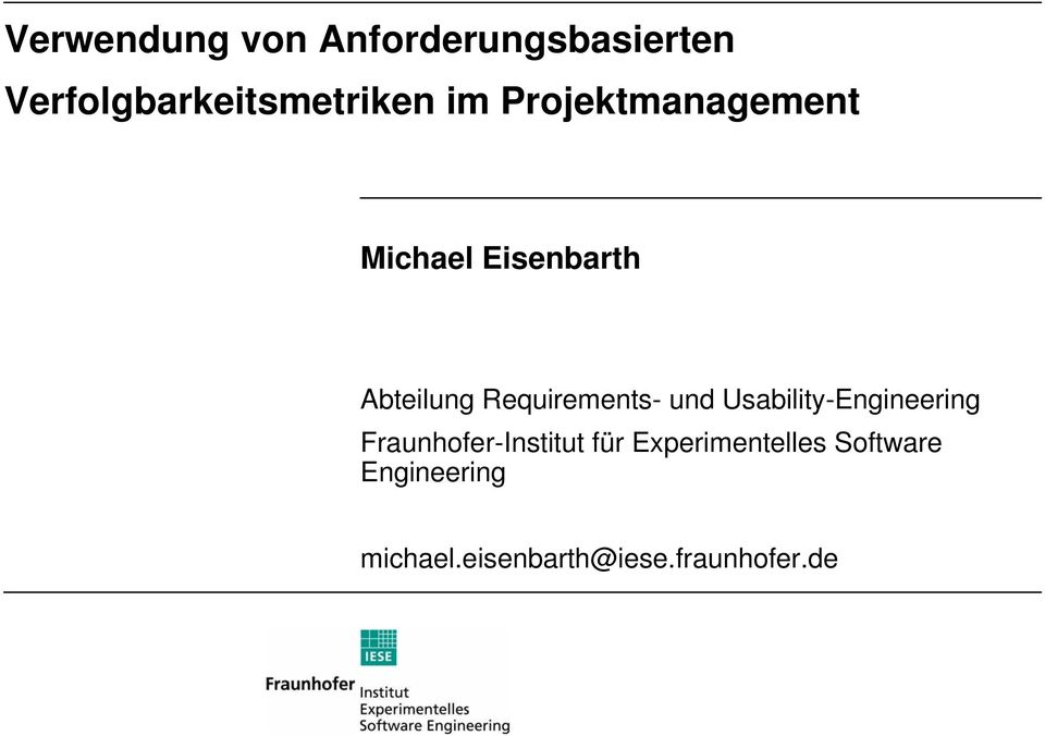 Requirements- und Usability-Engineering Fraunhofer-Institut