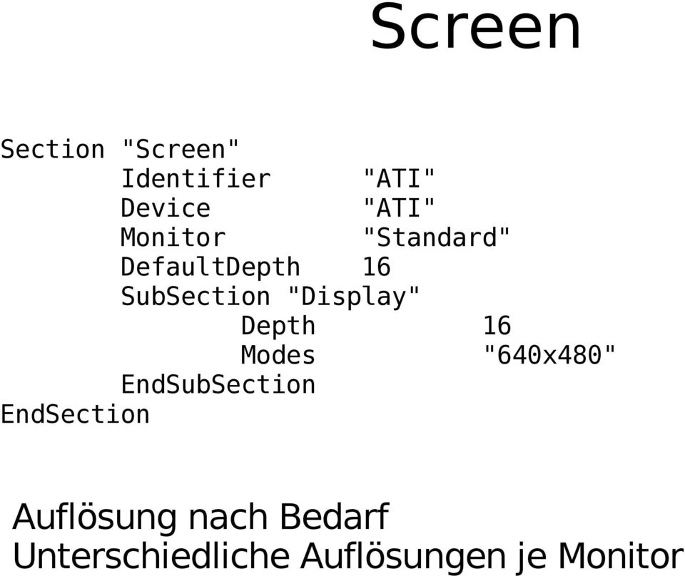 "Depth 16 Modes ""640x480"" EndSubSection EndSection"