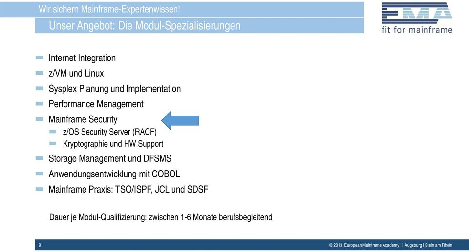 Performance Management Mainframe Security z/os Security Server (RACF) Kryptographie und HW Support Storage Management
