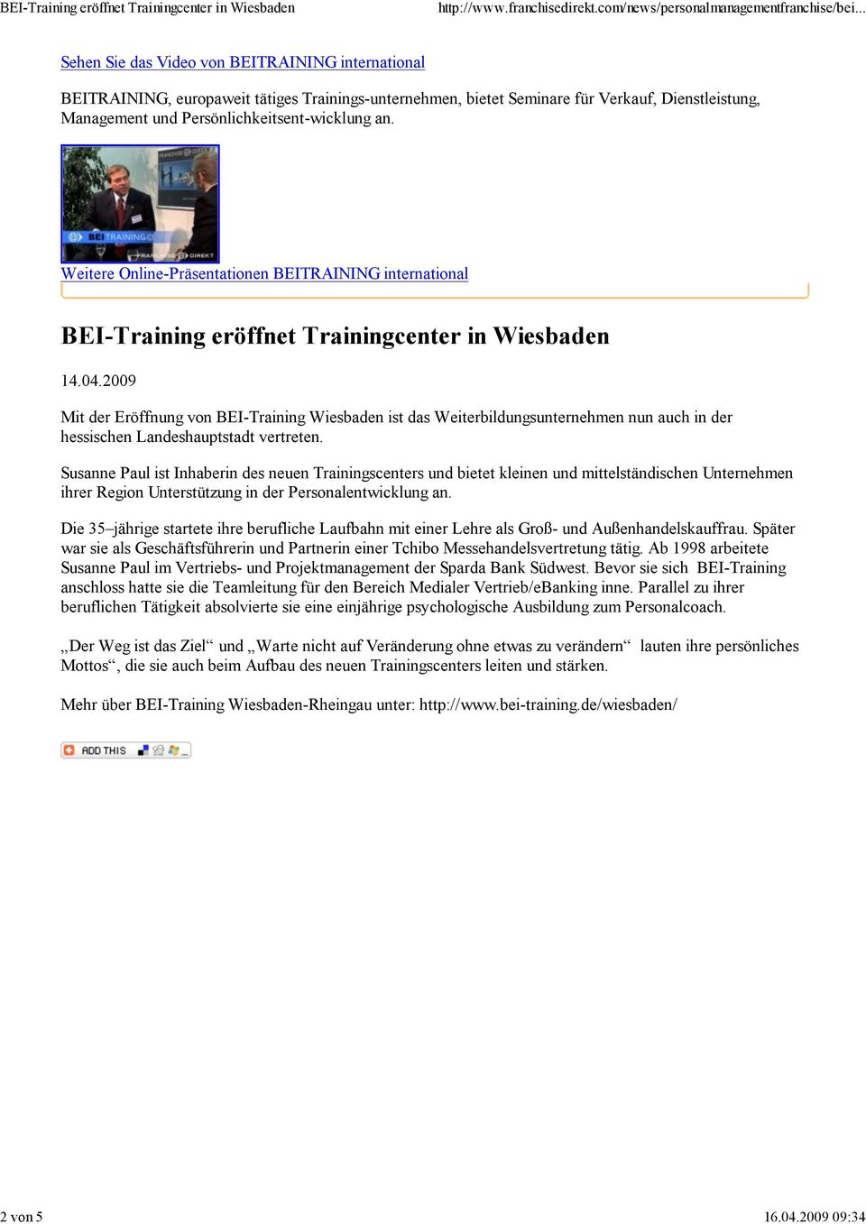 Persönlichkeitsent-wicklung an. Weitere Online-Präsentationen BEITRAINING international BEI-Training eröffnet Trainingcenter in Wiesbaden 14.04.