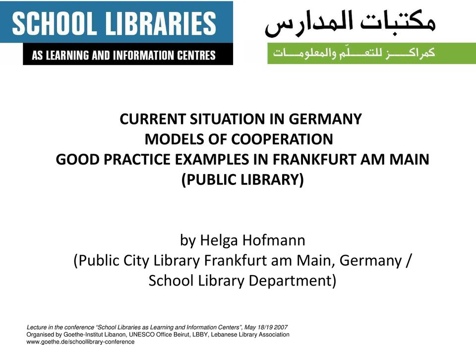 Lecture in the conference School Libraries as Learning and Information Centers, May 18/19 2007 Organised by