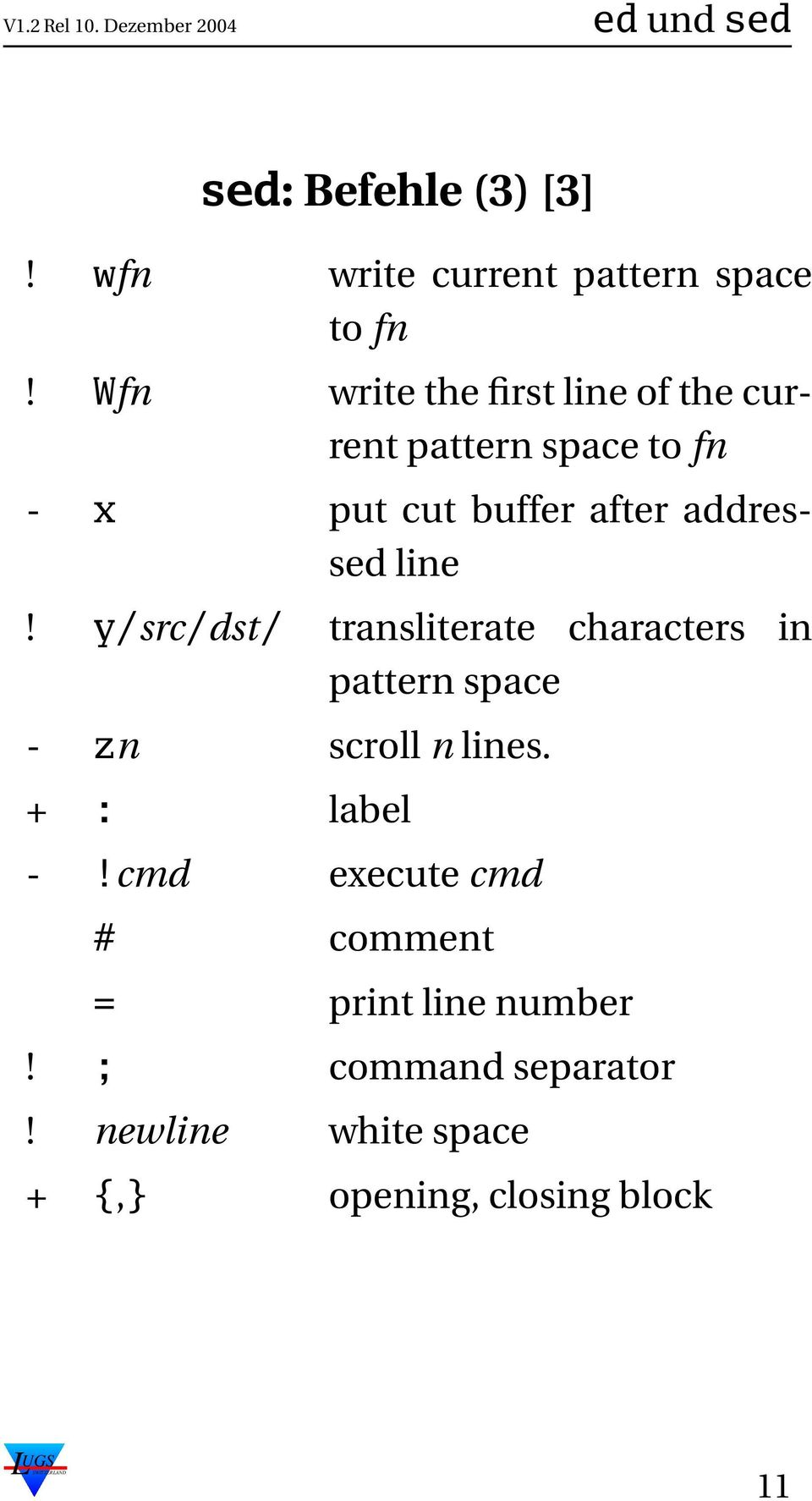 addressed line! y/src/dst/ transliterate characters in pattern space - zn scroll n lines.