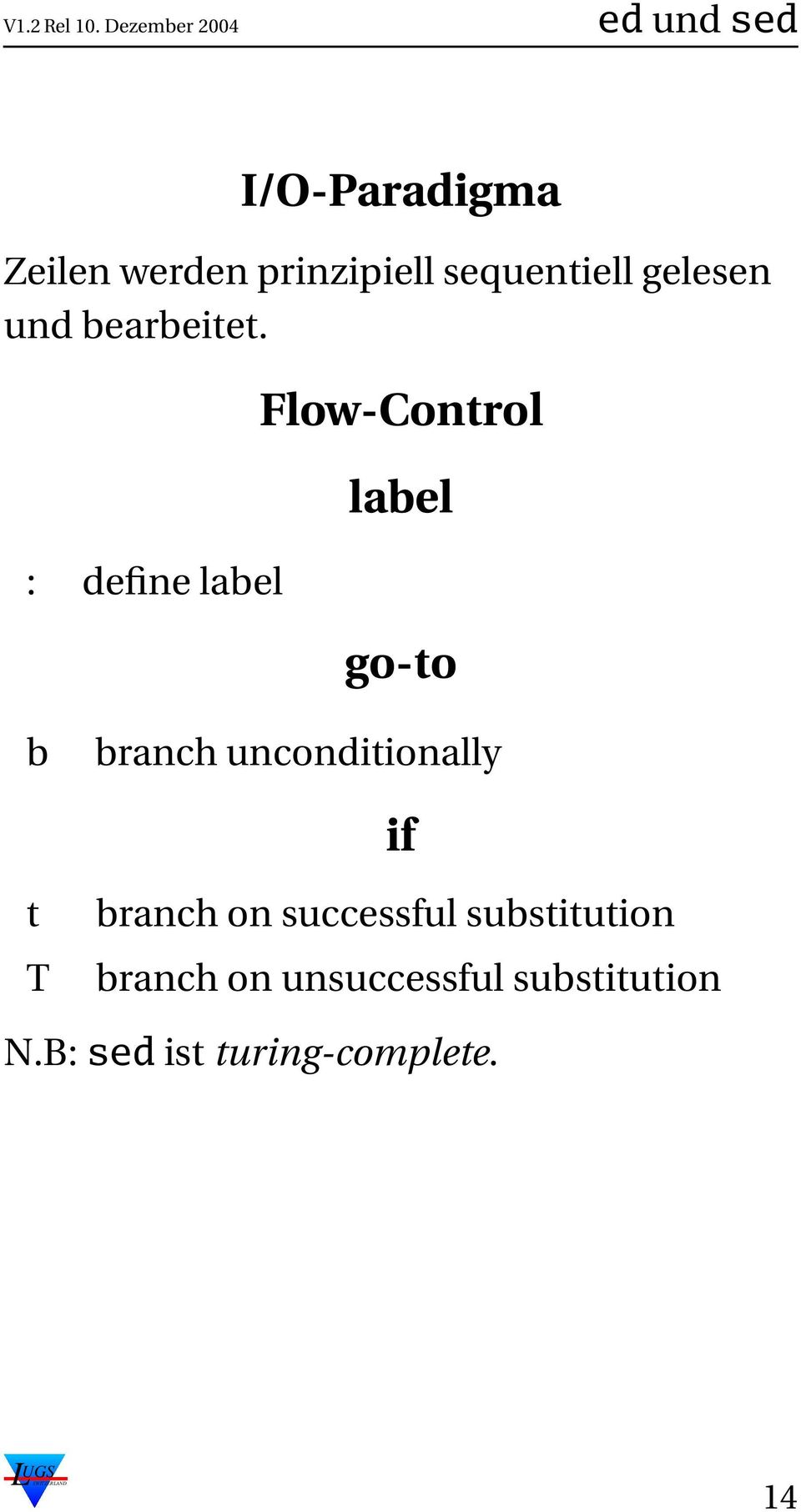 : define label Flow-Control label go-to b branch