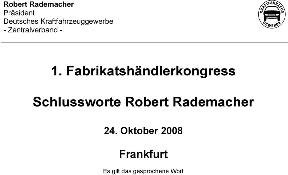 Fabrikatshändlerkongress Schlussworte Robert