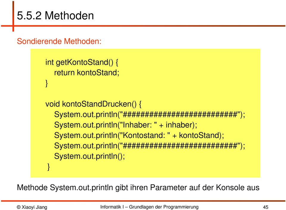 "out.println(""Kontostand: "" + kontostand); System.out.println(""##########################""); System."