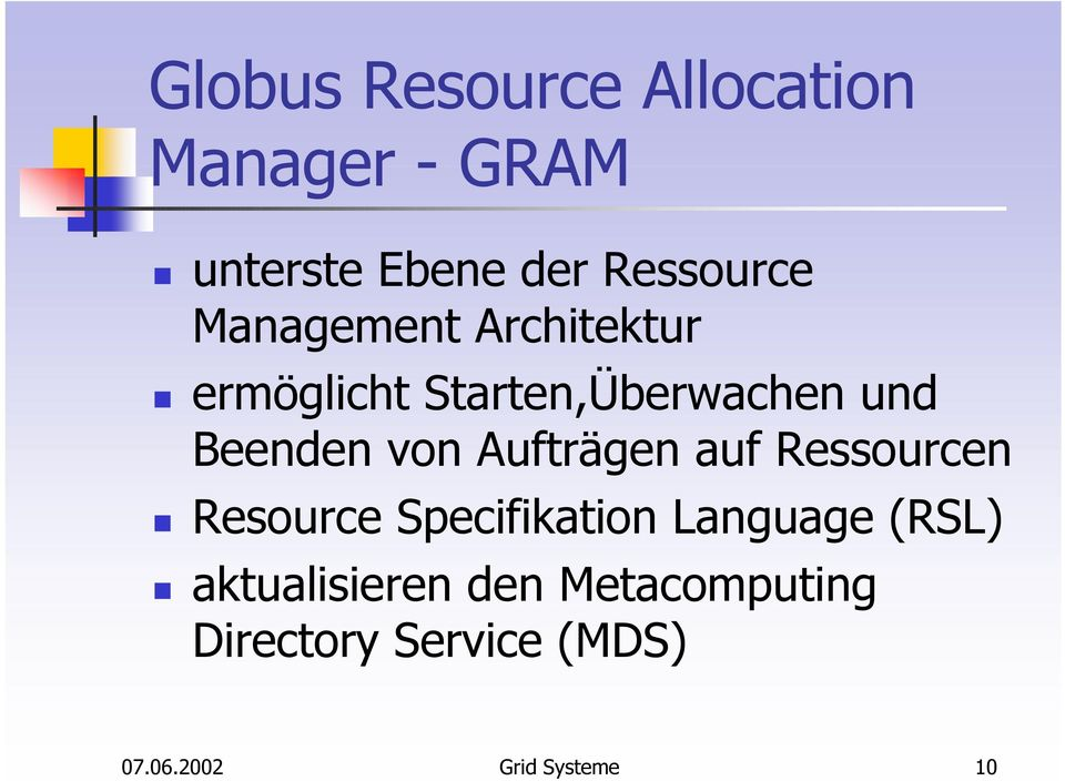 Aufträgen auf Ressourcen Resource Specifikation Language (RSL)