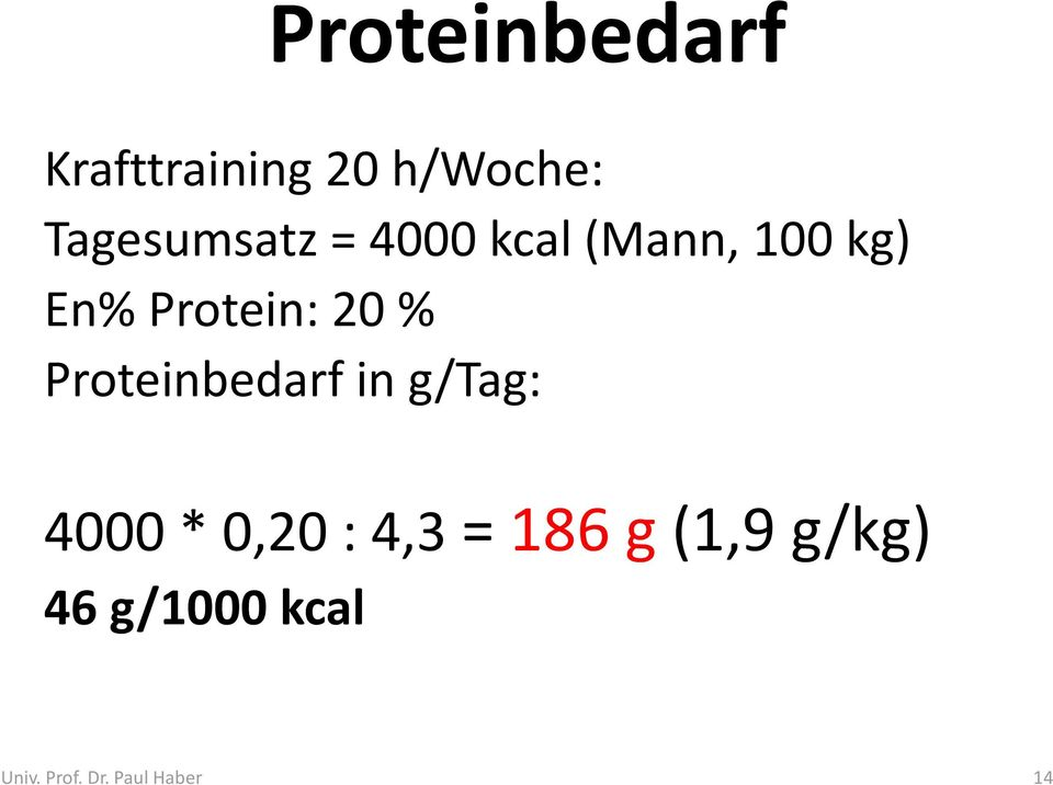 Protein: 20 % Proteinbedarf in g/tag: 4000 * 0,20