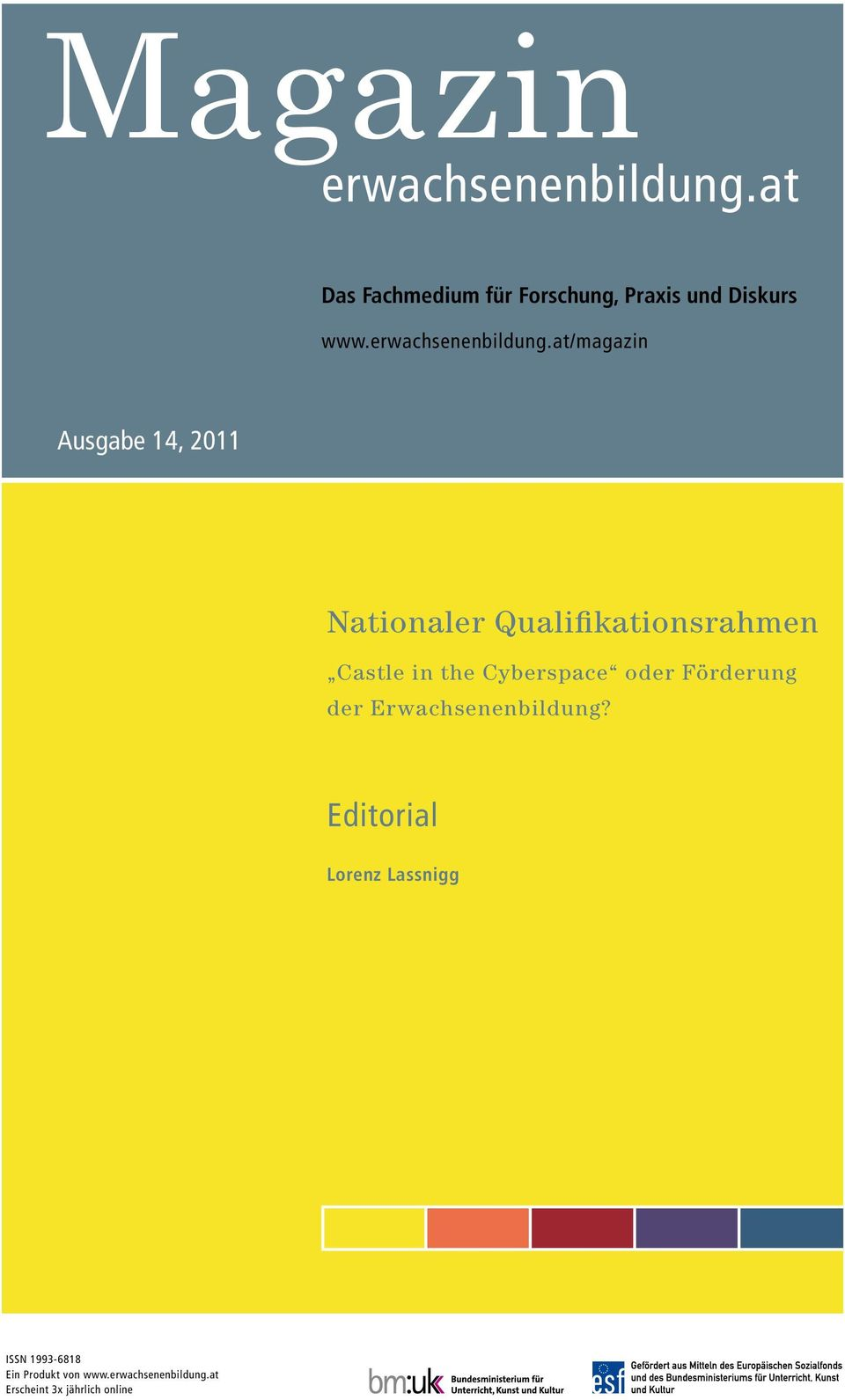 at/magazin Ausgabe 14, 2011 Nationaler Qualifikationsrahmen Castle in the Cyberspace