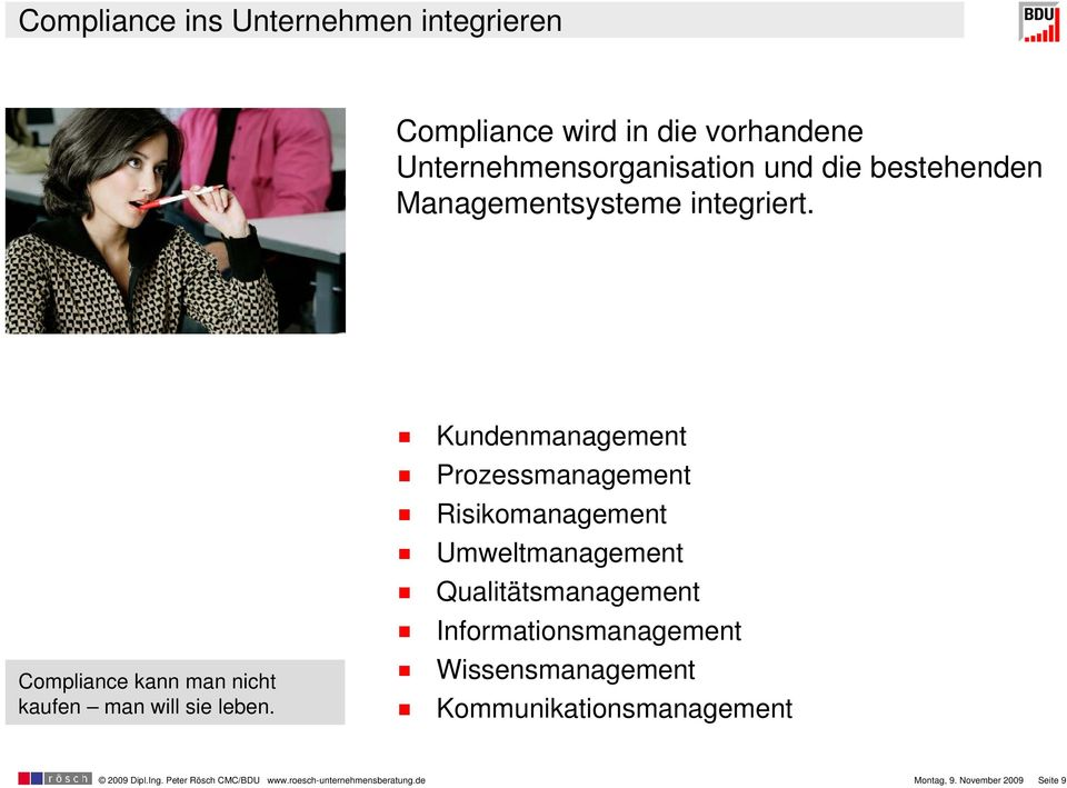 Kundenmanagement Prozessmanagement Risikomanagement Umweltmanagement Qualitätsmanagement Informationsmanagement