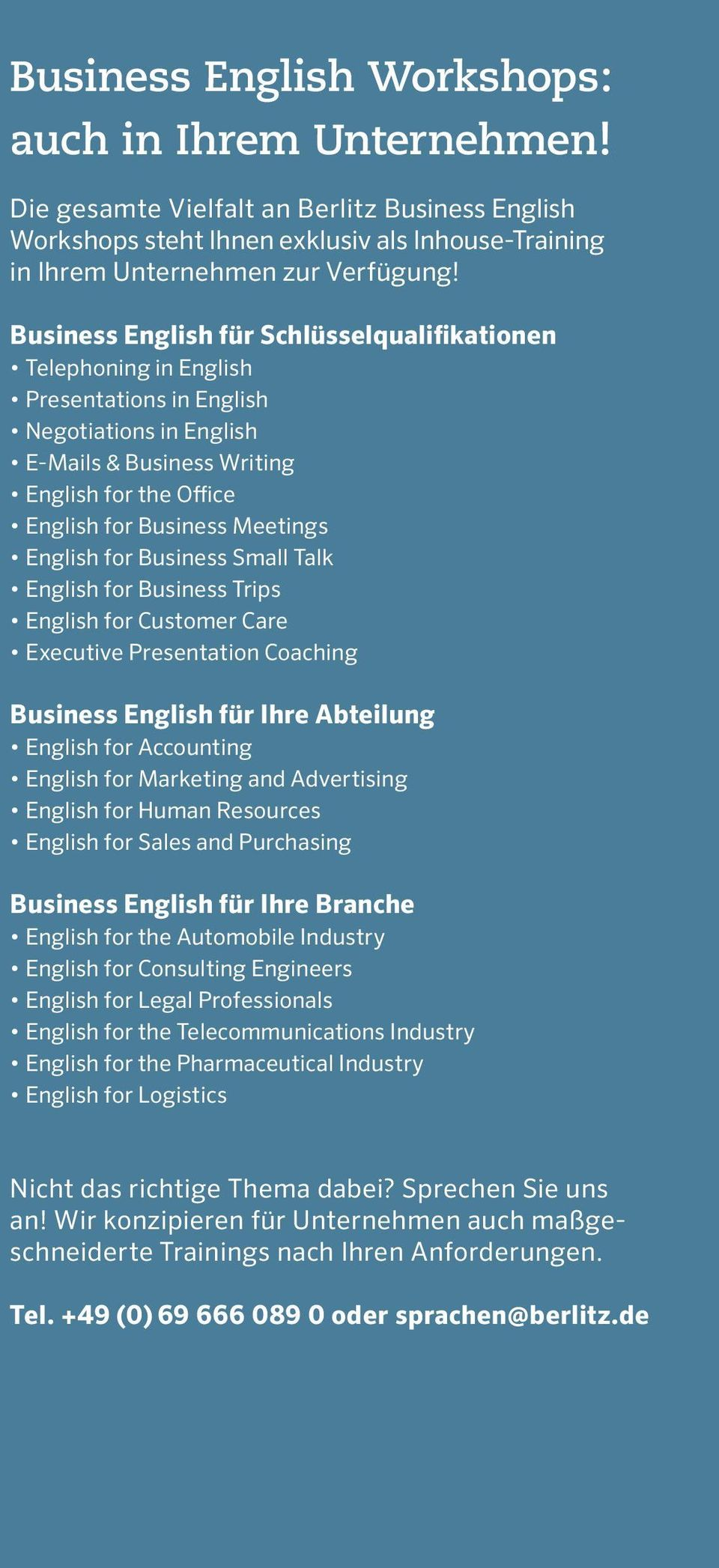 English for Business Small Talk English for Business Trips English for Customer Care Executive Presentation Coaching Business English für Ihre Abteilung English for Accounting English for Marketing