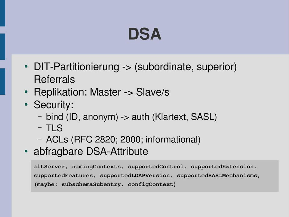 abfragbare DSA Attribute altserver, namingcontexts, supportedcontrol, supportedextension,