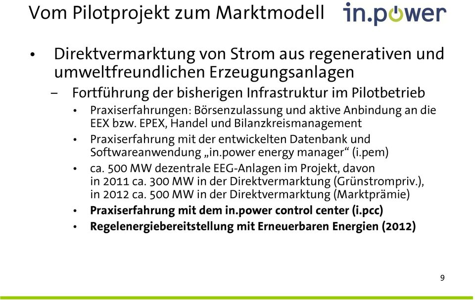 EPEX, Handel und Bilanzkreismanagement Praxiserfahrung mit der entwickelten Datenbank und Softwareanwendung in.power energy manager (i.pem) ca.