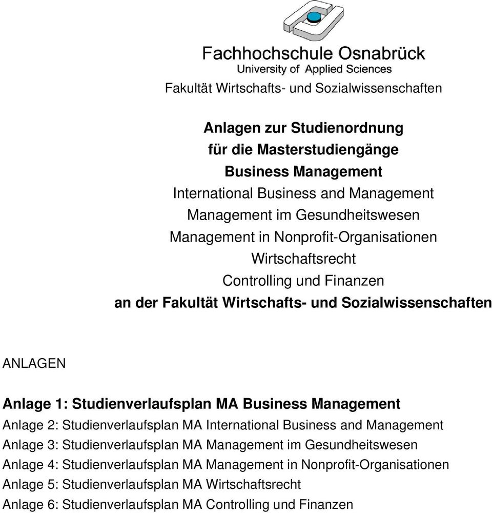Studienverlaufsplan MA Business Management Anlage 2: Studienverlaufsplan MA International Business and Management Anlage 3: Studienverlaufsplan MA Management im