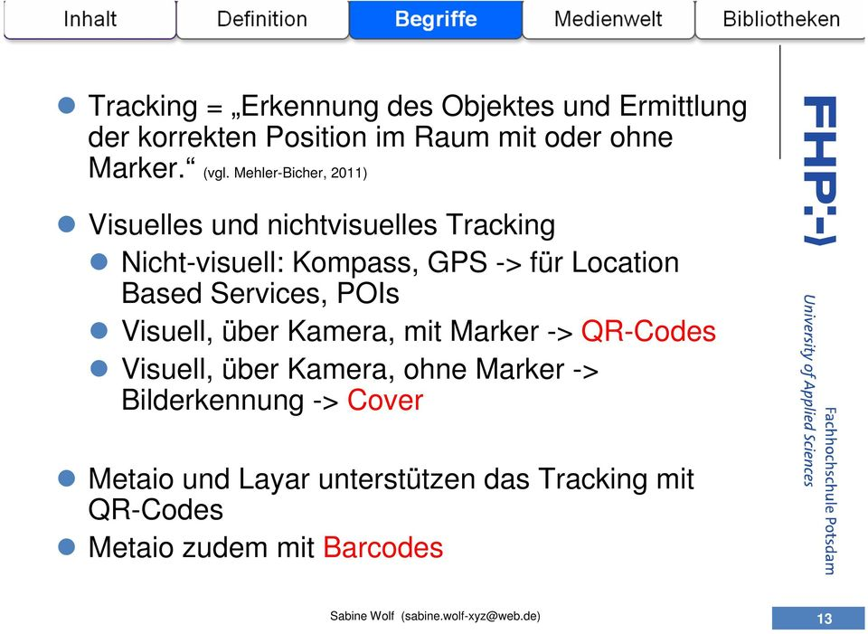 Location Based Services, POIs Visuell, über Kamera, mit Marker -> QR-Codes Visuell, über Kamera, ohne