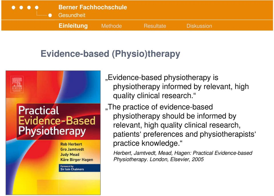 The practice of evidence-based physiotherapy should be informed by relevant, high quality clinical