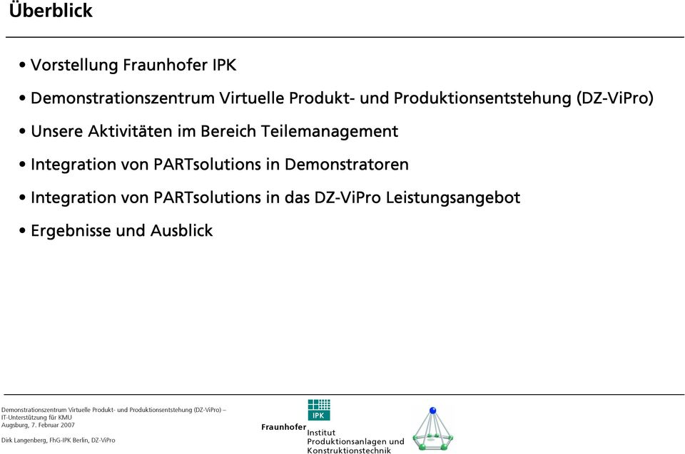 Integration von PARTsolutions in Demonstratoren Integration von PARTsolutions in