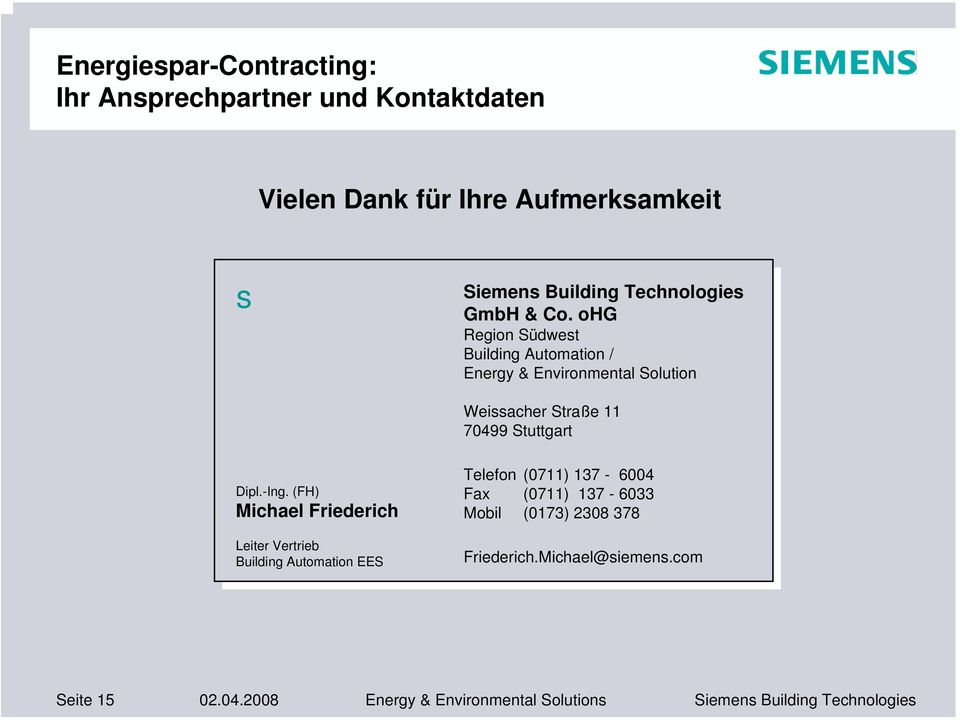 ohg Region Südwest Building Automation / Energy & Environmental Solution Weissacher Straße 11 70499