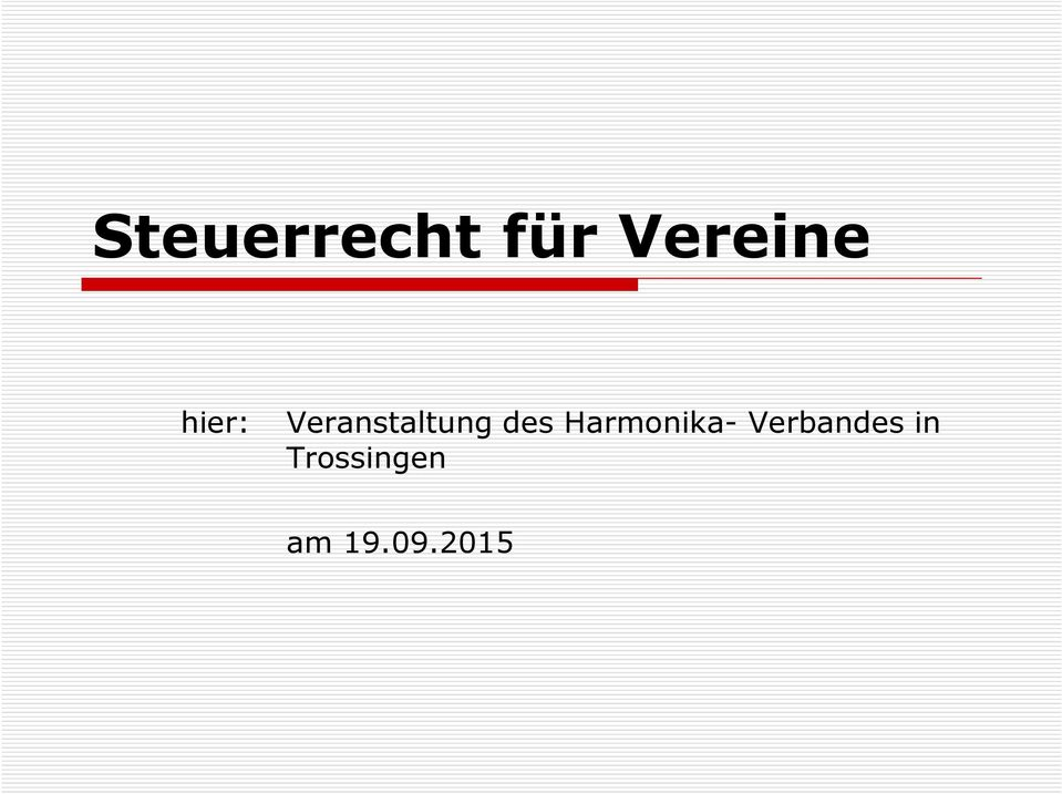 Harmonika- Verbandes in