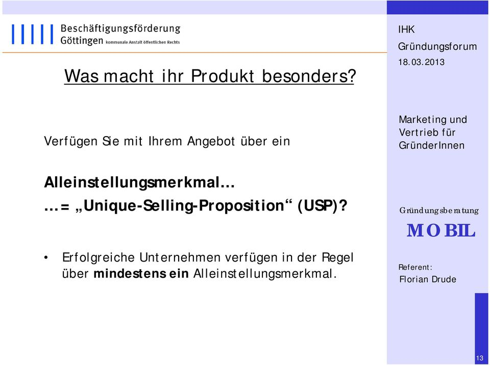 Alleinstellungsmerkmal = Unique-Selling-Proposition