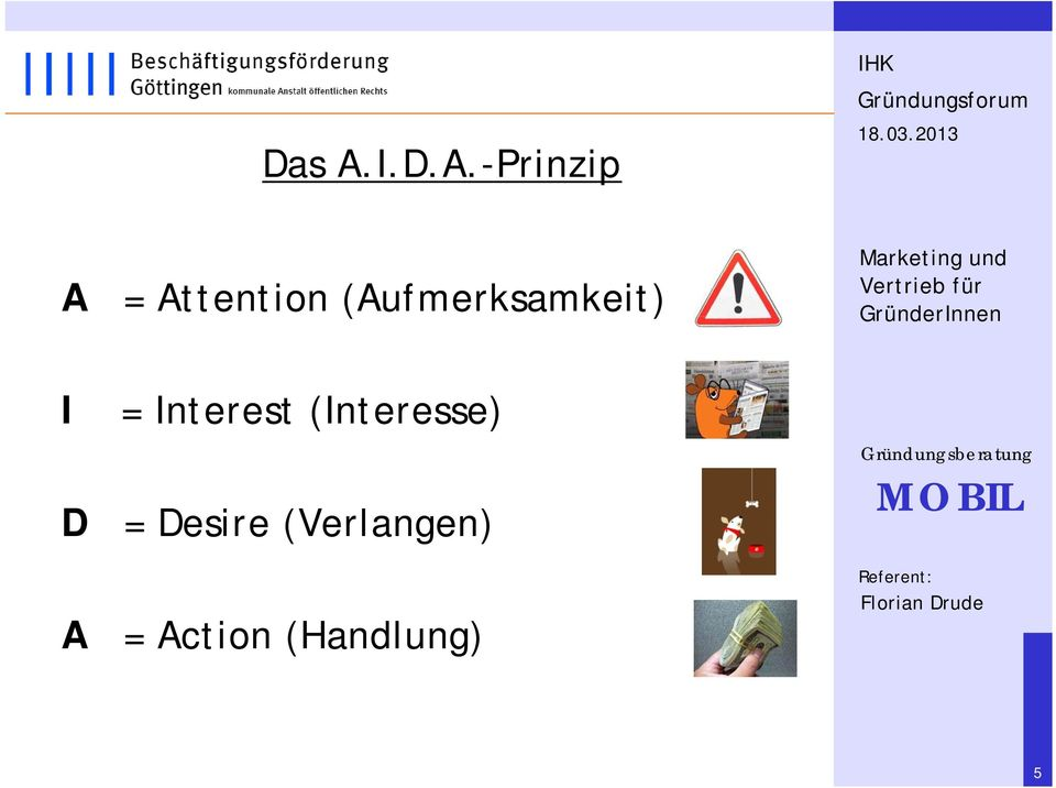 -Prinzip A = Attention