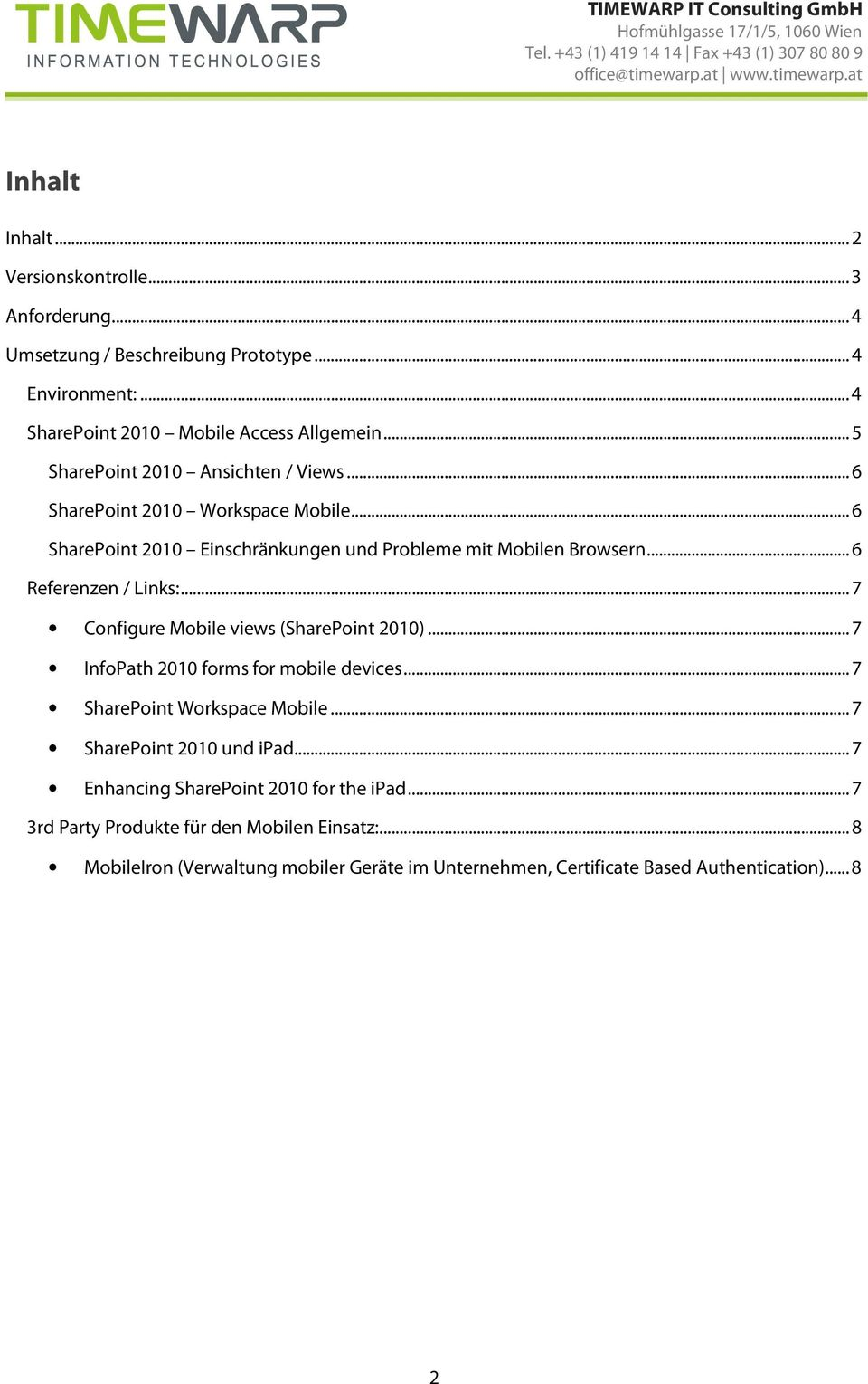 .. 6 Referenzen / Links:... 7 Configure Mobile views (SharePoint 2010)... 7 InfoPath 2010 forms for mobile devices... 7 SharePoint Workspace Mobile.