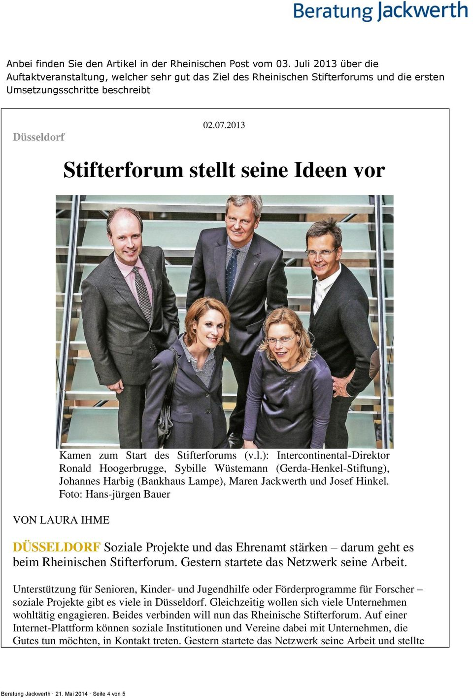 2013 Stifterforum stellt seine Ideen vor Kamen zum Start des Stifterforums (v.l.): Intercontinental-Direktor Ronald Hoogerbrugge, Sybille Wüstemann (Gerda-Henkel-Stiftung), Johannes Harbig (Bankhaus Lampe), Maren Jackwerth und Josef Hinkel.