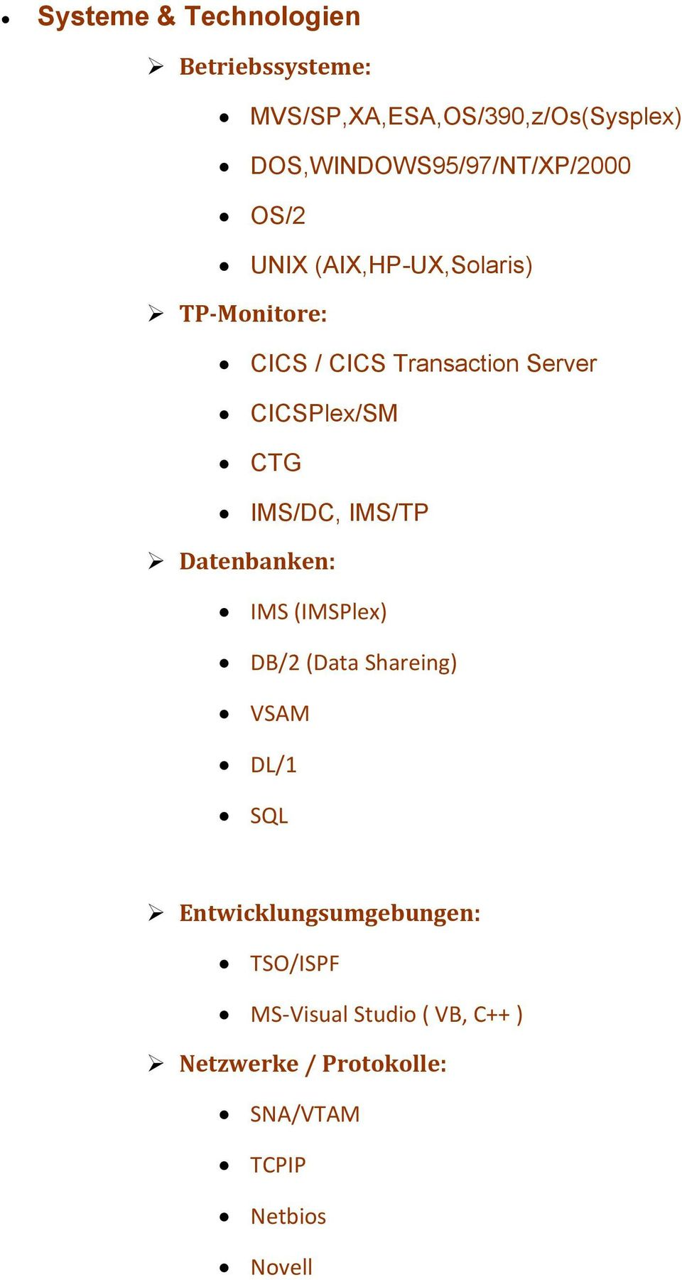 Server CICSPlex/SM CTG IMS/DC, IMS/TP Datenbanken: IMS (IMSPlex) DB/2 (Data Shareing) VSAM DL/1