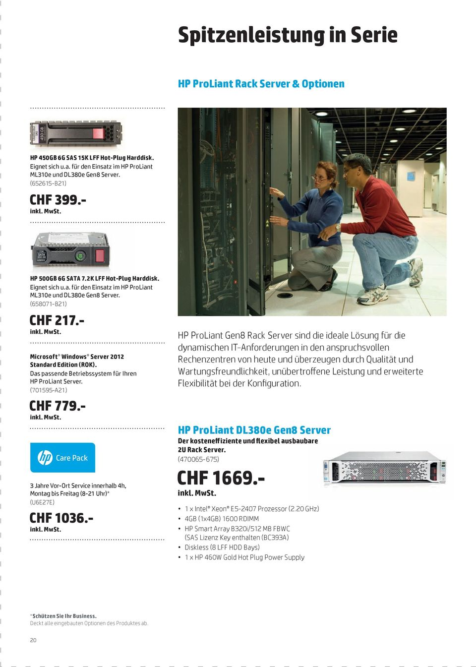 - Microsoft Windows Server 2012 Standard Edition (ROK). Das passende Betriebssystem für Ihren HP ProLiant Server. (701595-A21) CHF 779.