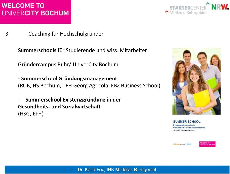 Gründungsmanagement (RUB, HS Bochum, TFH Georg Agricola, EBZ Business