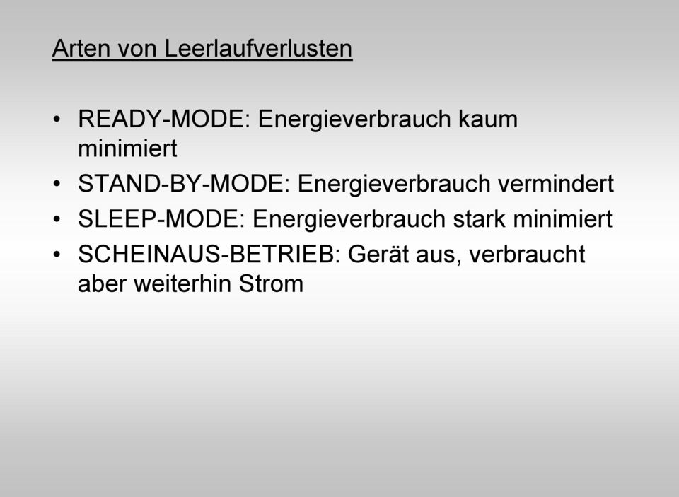 Energieverbrauch vermindert SLEEP-MODE: