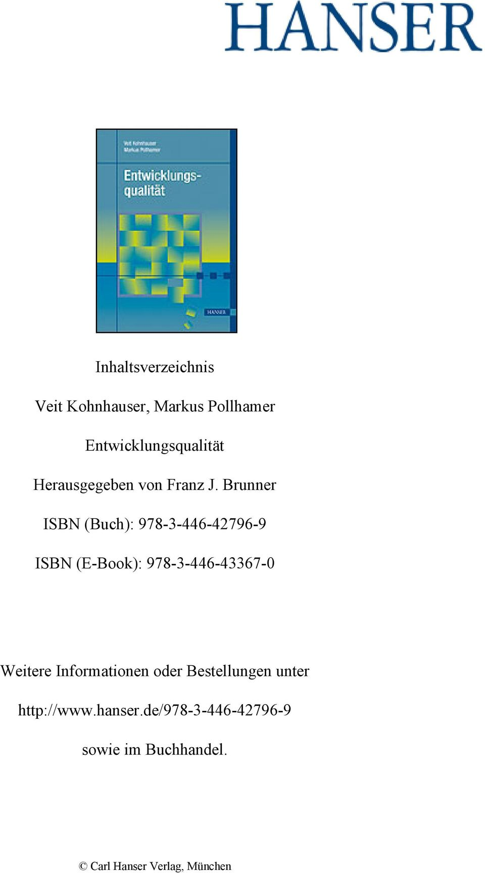 Brunner ISBN (Buch): 978-3-446-42796-9 ISBN (E-Book): 978-3-446-43367-0