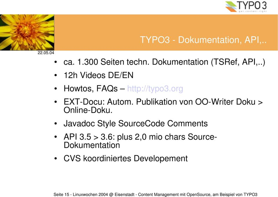 Publikation von OO-Writer Doku > Online-Doku. Javadoc Style SourceCode Comments API 3.5 > 3.