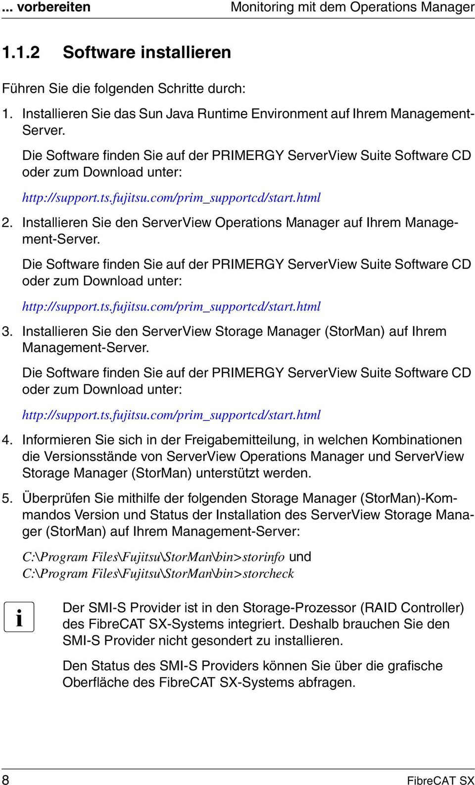 fujitsu.com/prim_supportcd/start.html 2. Installieren Sie den ServerView Operations Manager auf Ihrem Management-Server.