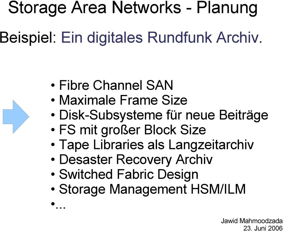 Fibre Channel SAN Maximale Frame Size Disk-Subsysteme für neue