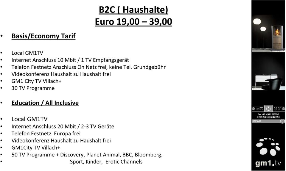 Grundgebühr Videokonferenz Haushalt zu Haushalt frei GM1 City TV Villach+ 30 TV Programme Education / All Inclusive Local GM1TV