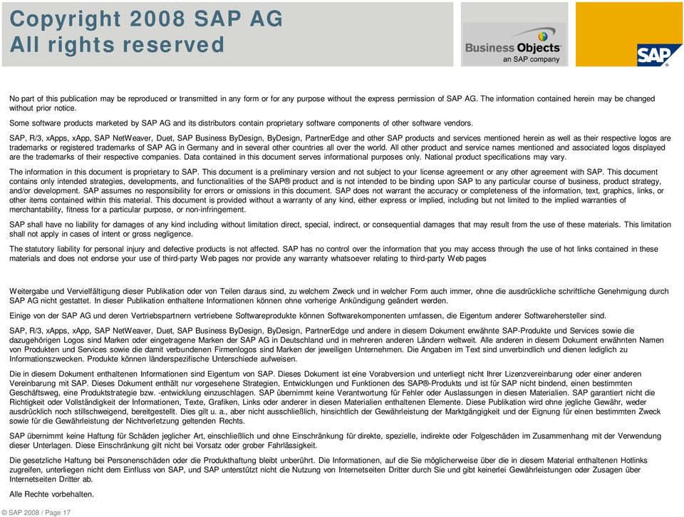 SAP, R/3, xapps, xapp, SAP NetWeaver, Duet, SAP Business ByDesign, ByDesign, PartnerEdge and other SAP products and services mentioned herein as well as their respective logos are trademarks or