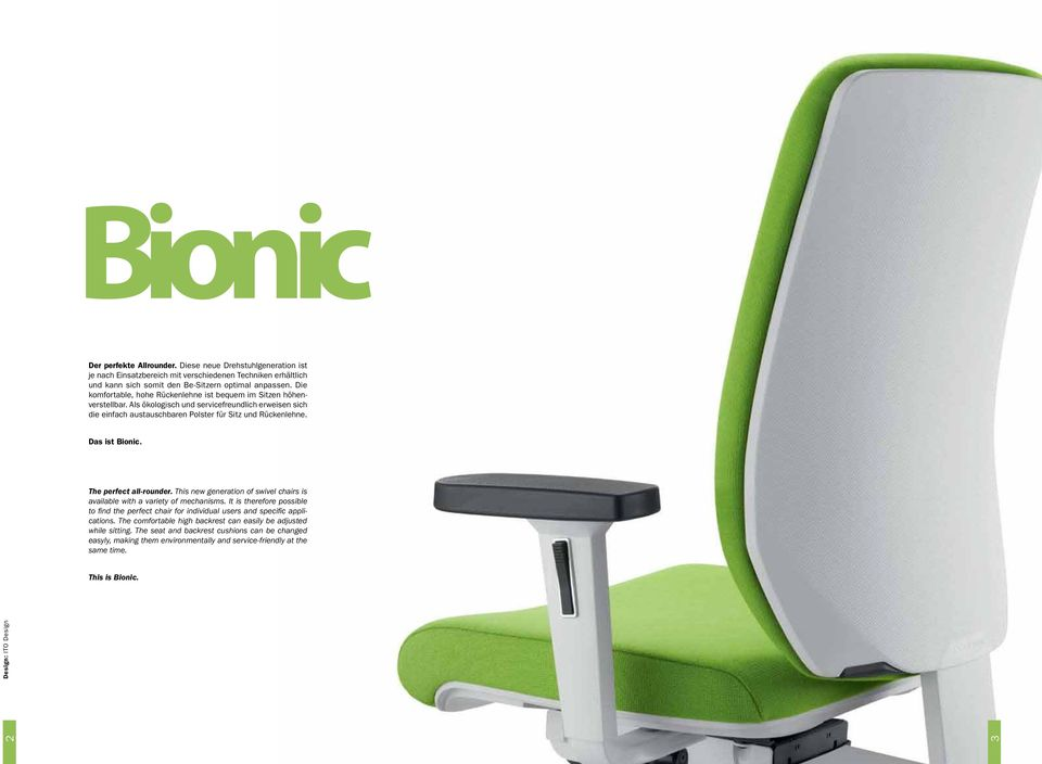 The perfect all-rounder. This new generation of swivel chairs is available with a variety of mechanisms.