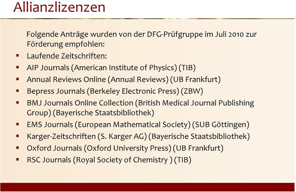 Collection (British Medical Journal Publishing Group) (Bayerische Staatsbibliothek) EMS Journals (European Mathematical Society) (SUB Göttingen) Karger