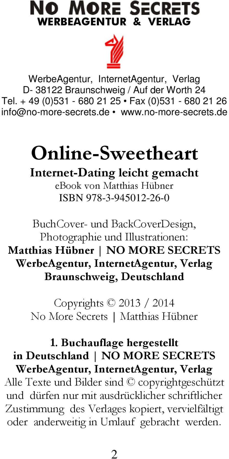 de Online-Sweetheart Internet-Dating leicht gemacht ebook von Matthias Hübner ISBN 978-3-945012-26-0 BuchCover- und BackCoverDesign, Photographie und Illustrationen: Matthias Hübner NO MORE SECRETS