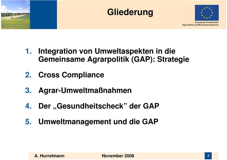 Agrarpolitik (GAP): Strategie 2. Cross Compliance 3.